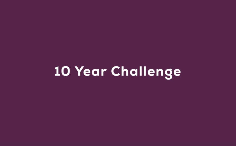 10 Year Challenge – Bay Area Real EstateEdition
