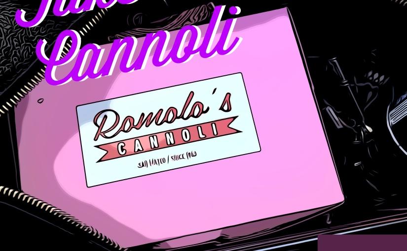 REAL EATS – Romolo's Cannoli SanMateo