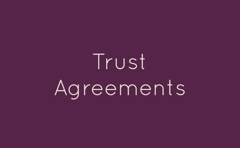 The Importance of Trust Agreements